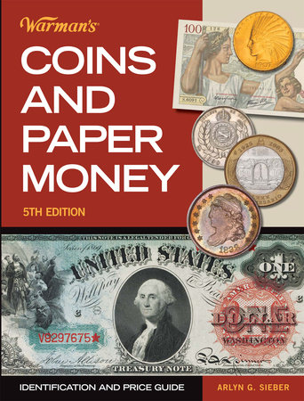 Warman's Coins & Paper Money by Arlyn G. Sieber
