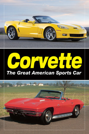 Corvette - The Great American Sports Car by Staff of Old Cars Weekly