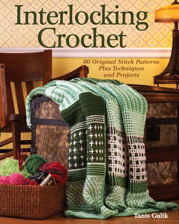 Interlocking Crochet by Tanis Galik