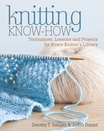 Knitting Know-How by Dorothy T. Ratigan and Judith Durant