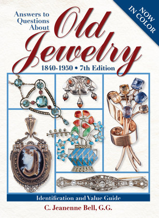 Answers To Questions About Old Jewelry by C. Jeanenne Bell