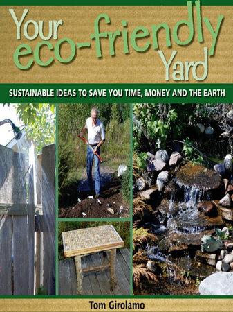 Your Eco-friendly Yard by Tom Girolamo