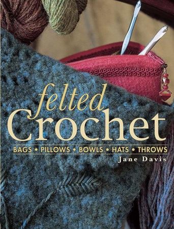 Felted Crochet by Jane Davis