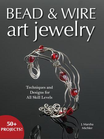 Bead & Wire Art Jewelry by J. Marsha Michler