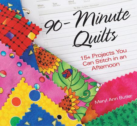 90-Minute Quilts by Meryl Ann Butler