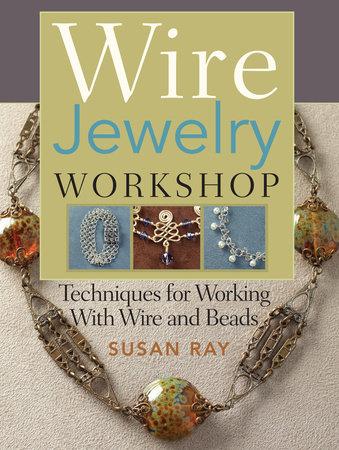 Wire-Jewelry Workshop by Susan Ray