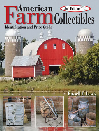 American Farm Collectibles by Russell E. Lewis