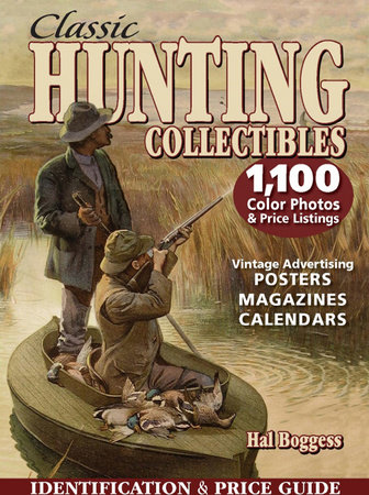 Classic Hunting Collectibles by Hal Boggess