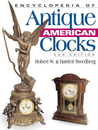 Encyclopedia of Antique American Clocks by C.H. Wendel