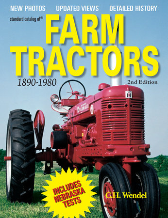 Standard Catalog of Farm Tractors 1890-1980 by C.H. Wendel
