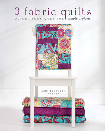 3-Fabric Quilts by Leni Levenson Wiener