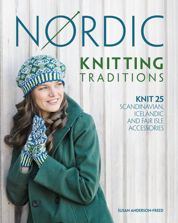 Nordic Knitting Traditions by Susan Anderson-Freed
