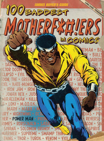 100 Baddest Mother F*#!ers in Comics by Brent Frankenhoff