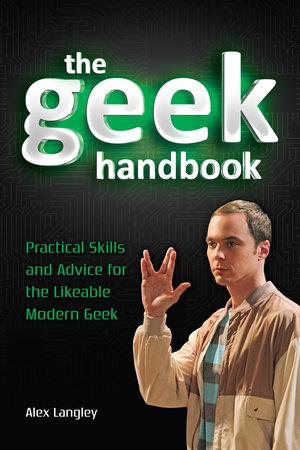 The Geek Handbook by Alex Langley