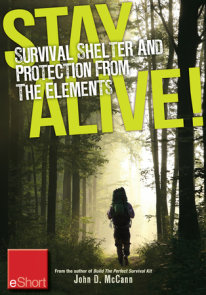 Stay Alive - Survival Shelter and Protection from the Elements eShort