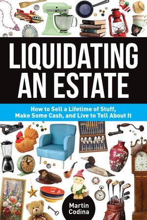 Liquidating an Estate by Martin Codina