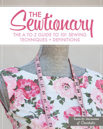 The Sewtionary by Tasia St. Germaine