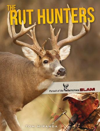 The Rut Hunters by Tom Miranda