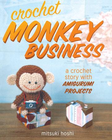 Crochet Monkey Business by Mitsuki Hoshi