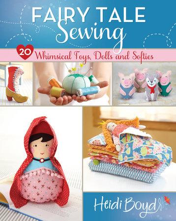 Fairy Tale Sewing by Heidi Boyd