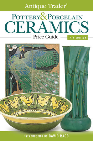 Antique Trader Pottery & Porcelain Ceramics Price Guide by