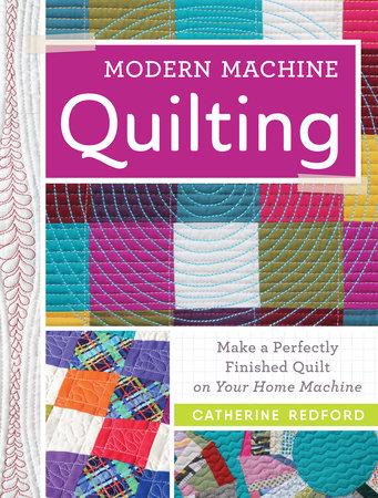 Modern Machine Quilting by Catherine Redford