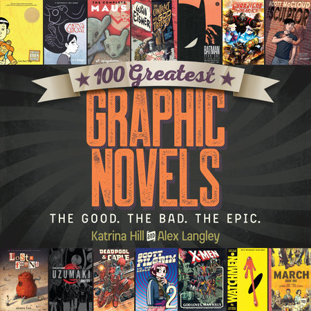 100 Greatest Graphic Novels by Katrina Hill and Alex Langley