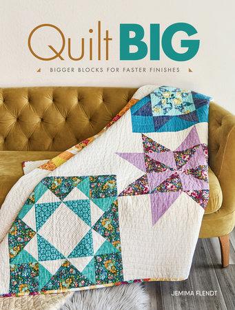 Quilt Big by Jemima Flendt