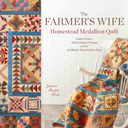 The Farmer's Wife Homestead Medallion Quilt by Laurie Aaron Hird