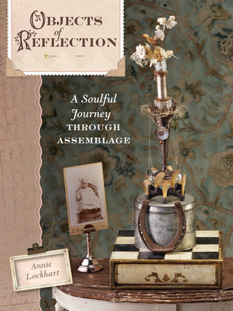 Objects of Reflection by Annie Lockhart