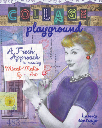 Collage Playground by Kimberly Santiago