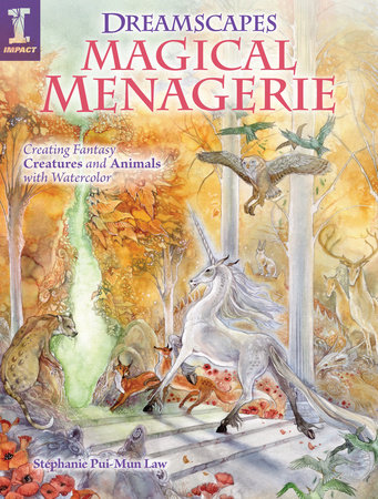 Dreamscapes Magical Menagerie by Stephanie Pui-Mun Law