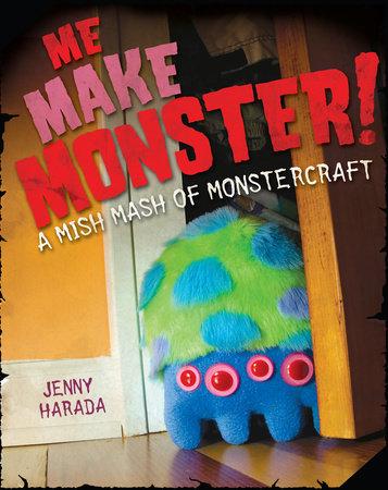 Me Make Monster by Jenny Harada
