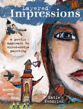 Layered Impressions by Katie Kendrick