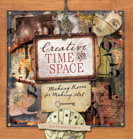 Creative Time and Space by Rice Freeman-Zachery