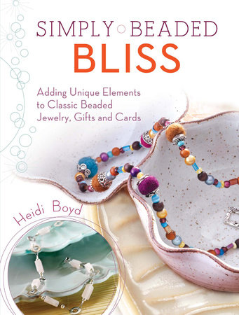 Simply Beaded Bliss by Heidi Boyd