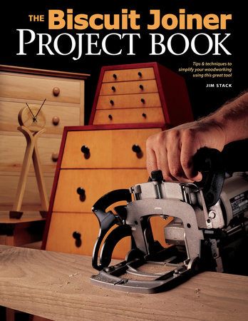 Biscuit Joiner Project Book by Jim Stack