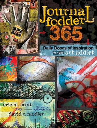 Journal Fodder 365 by Eric M. Scott and David R. Modler