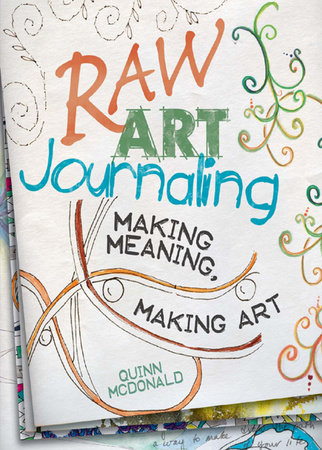 Raw Art Journaling by Quinn McDonald
