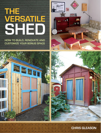 The Versatile Shed by Chris Gleason
