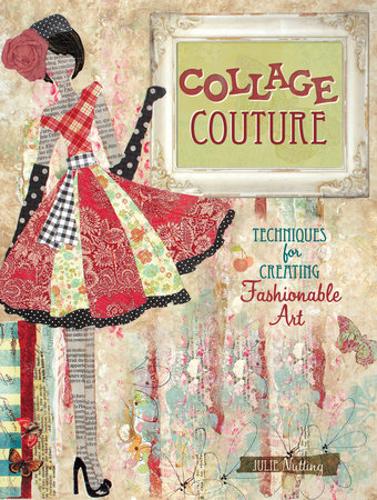Collage Couture by Julie Nutting