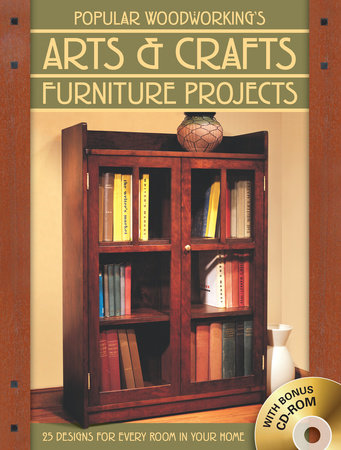 Popular Woodworking's Arts & Crafts Furniture by Popular Woodworking