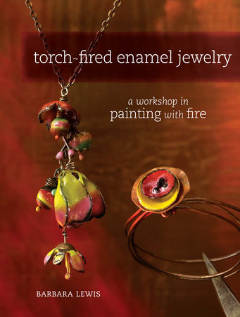 Torch-Fired Enamel Jewelry by Barbara Lewis