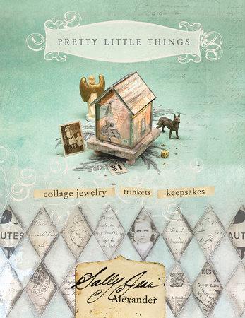 Pretty Little Things by Sally Jean Alexander