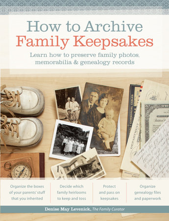 How to Archive Family Keepsakes by Denise May Levenick
