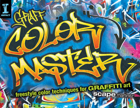 GRAFF COLOR MASTER by Scape Martinez