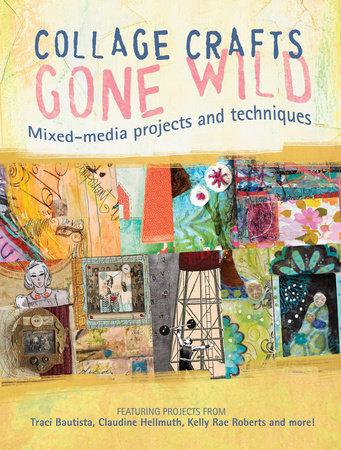 Collage Crafts Gone Wild by