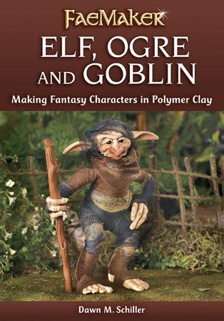 Elf, Ogre and Goblin by Dawn M. Schiller