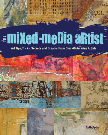 The Mixed-Media Artist by Seth Apter