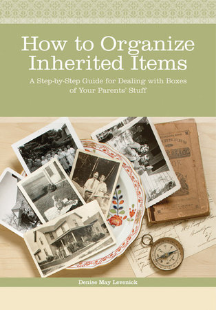 How to Organize Inherited Items by Denise May Levenick